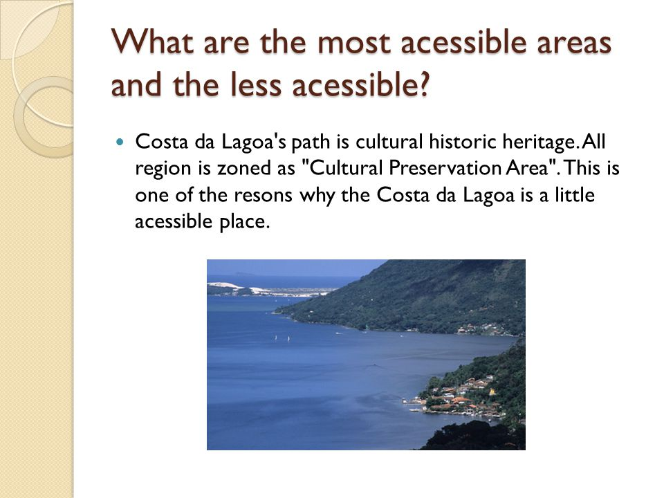 What are the most acessible areas and the less acessible.