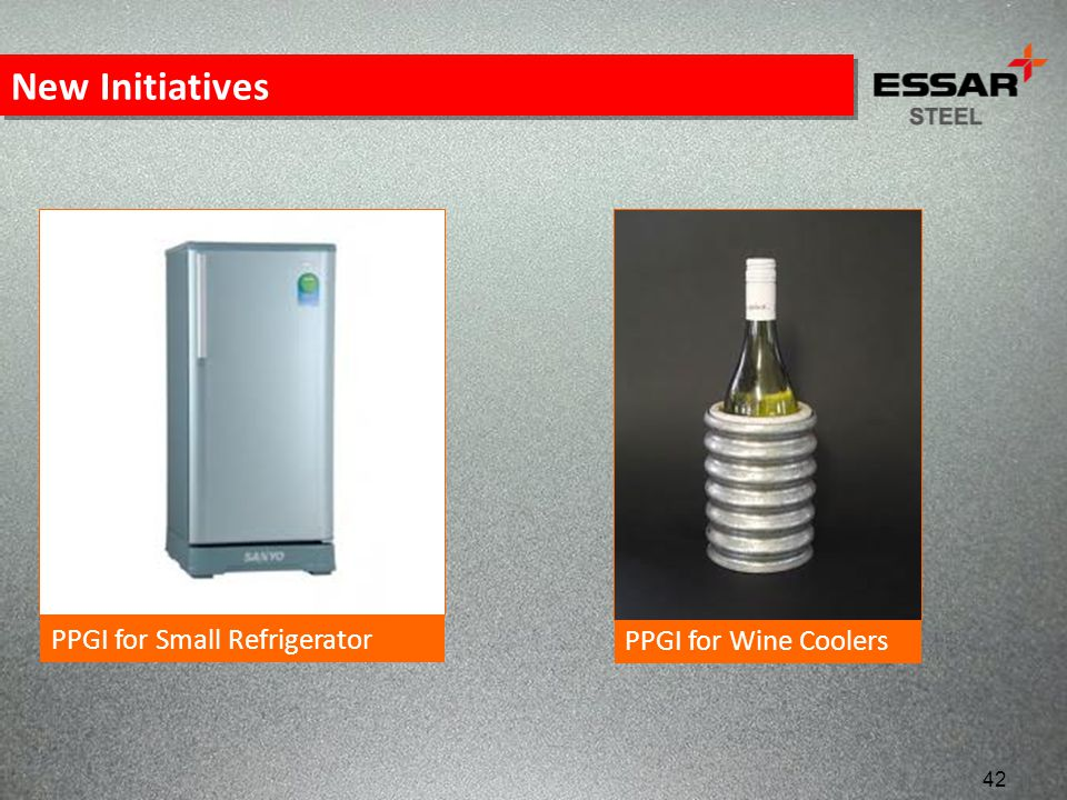 New Initiatives PPGI for Small Refrigerator PPGI for Wine Coolers 42