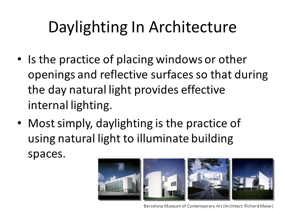 Natural Lighting Benefits Reduced energy consumption.