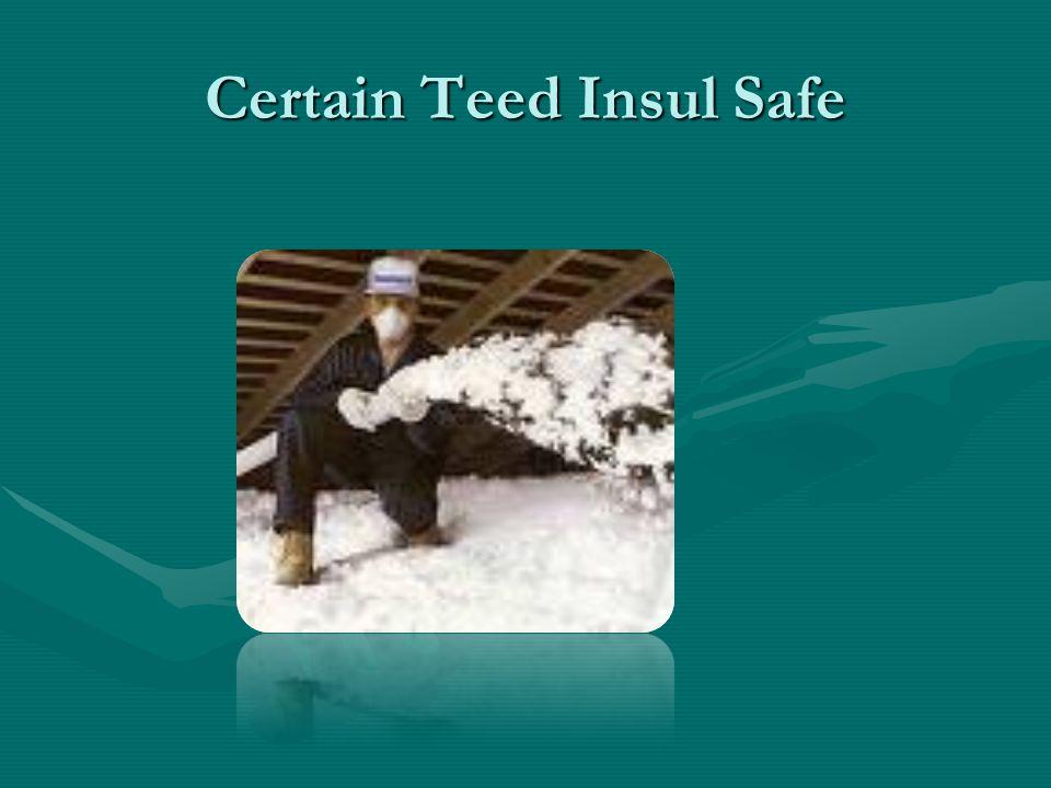 Certain Teed Insul Safe