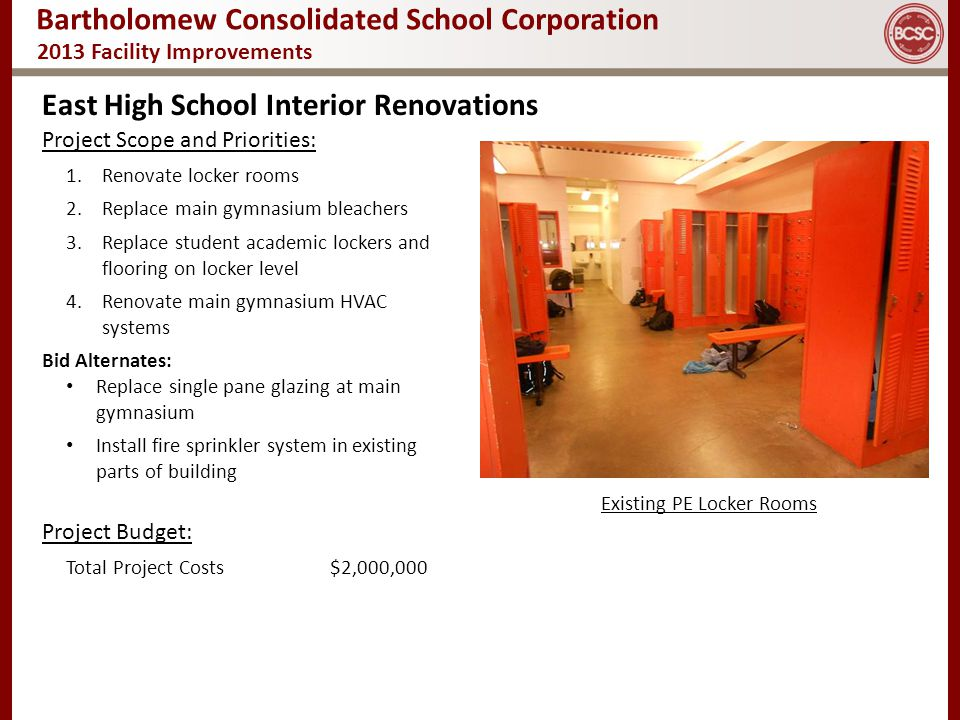 Bartholomew Consolidated School Corporation 2013 Facility Improvements East High School Interior Renovations Project Scope and Priorities: 1.Renovate