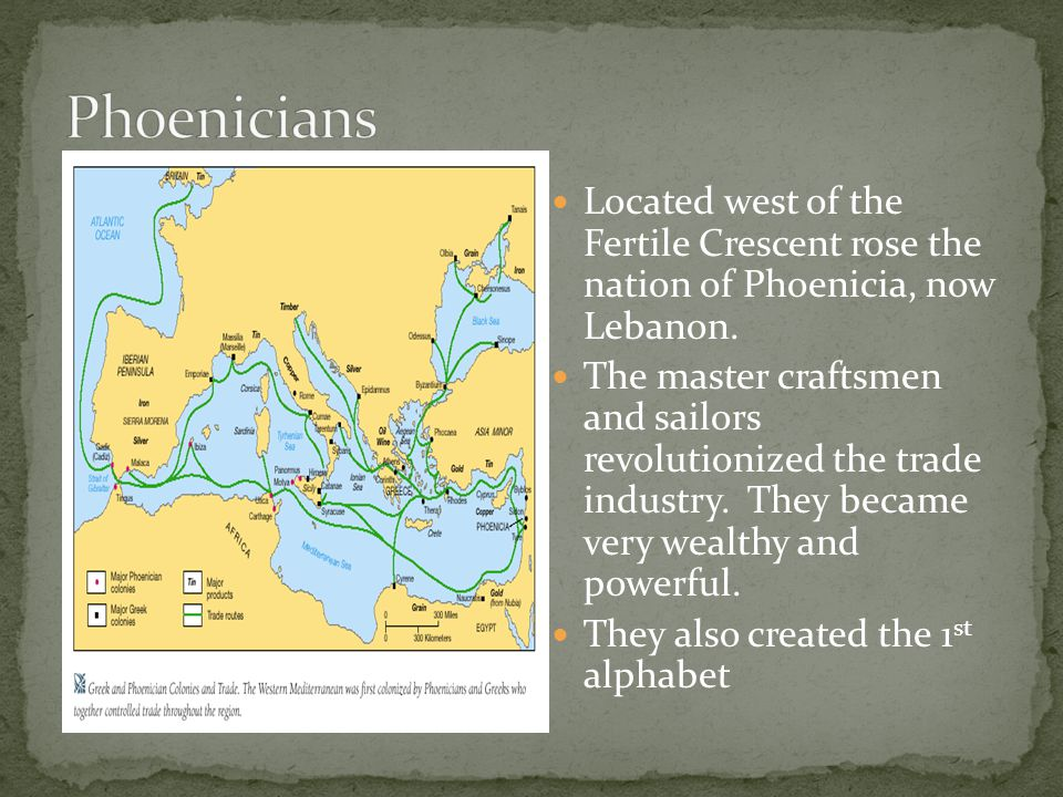 Located west of the Fertile Crescent rose the nation of Phoenicia, now Lebanon. The master craftsmen and sailors revolutionized the trade industry. Th