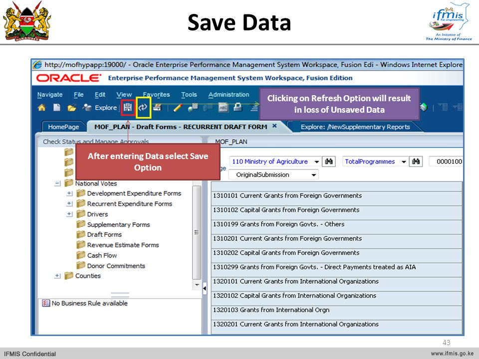 Save Data After entering Data select Save Option Clicking on Refresh Option will result in loss of Unsaved Data 43