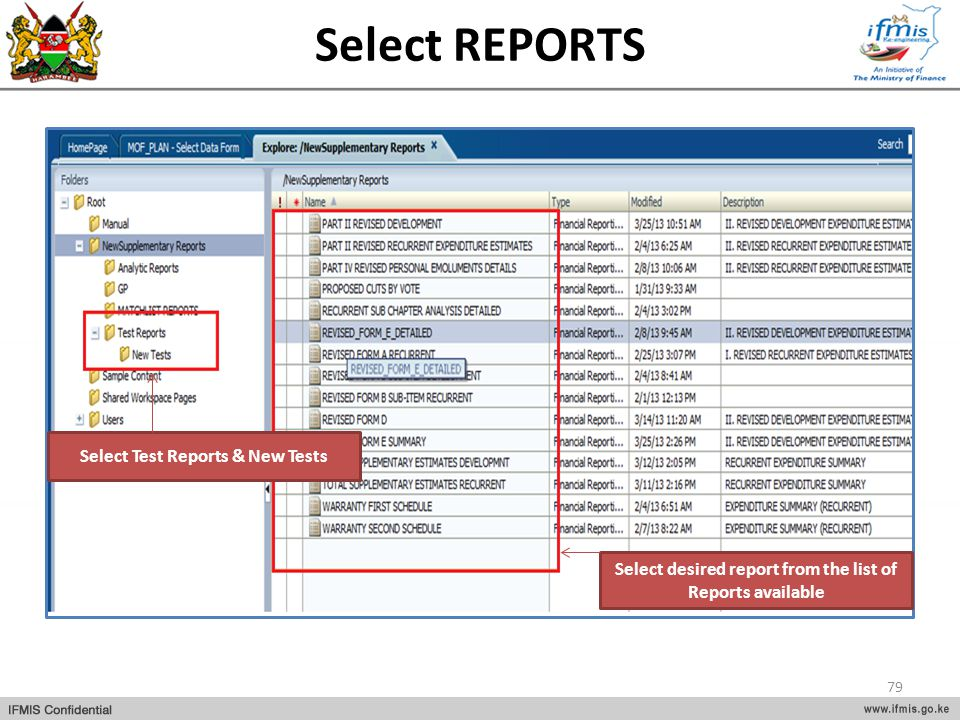 Select REPORTS Select Test Reports & New Tests Select desired report from the list of Reports available 79