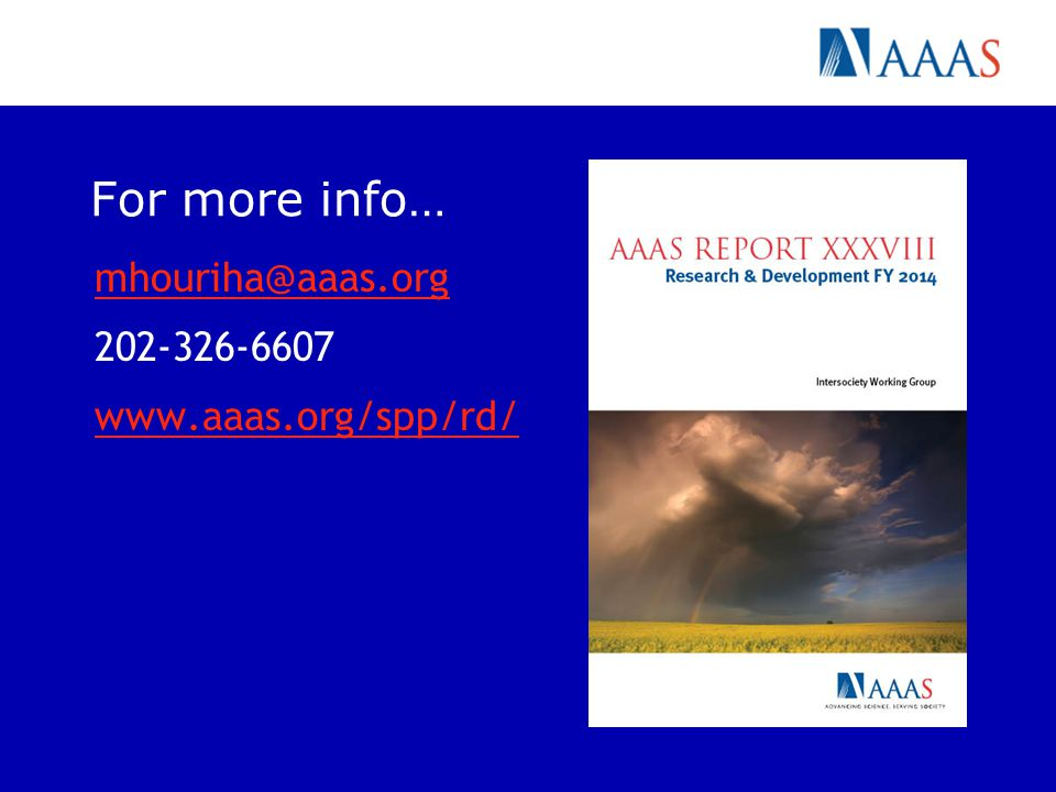 For more info… mhouriha@aaas.org 202-326-6607 www.aaas.org/spp/rd/