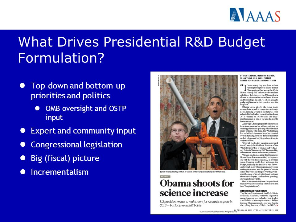 What Drives Presidential R&D Budget Formulation? Top-down and bottom-up priorities and politics OMB oversight and OSTP input Expert and community inpu