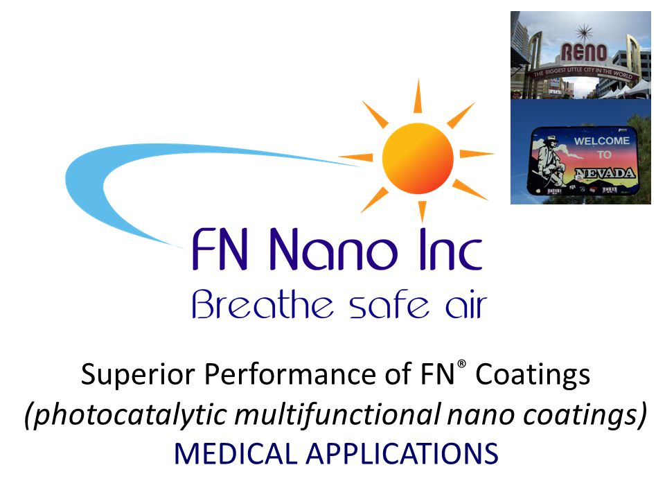 Superior Performance of FN ® Coatings (photocatalytic multifunctional nano coatings) MEDICAL APPLICATIONS