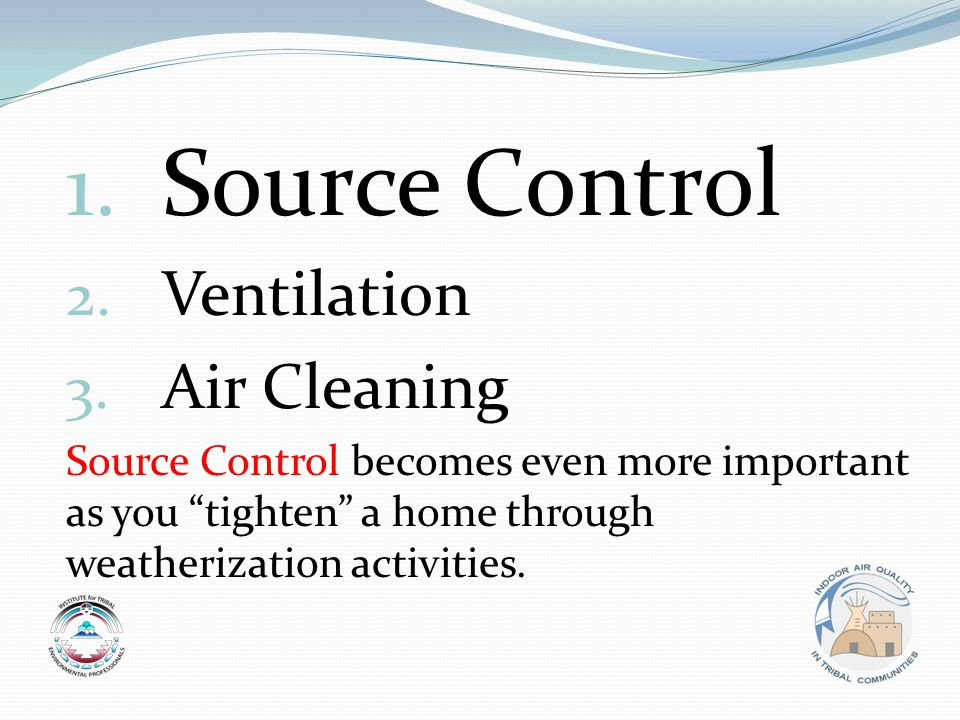 1. Source Control 2. Ventilation 3.