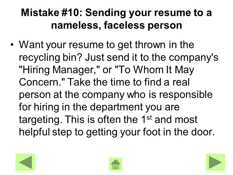 Mistake #9: Including typos and other spelling or grammatical errors Before you send out your resume, make sure you have proofread it several times.