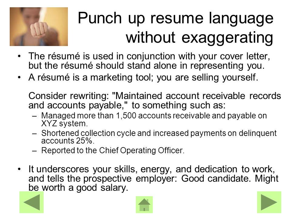 Résumé Donts Cutesy Kills. Write your résumé in a clear, concise style.