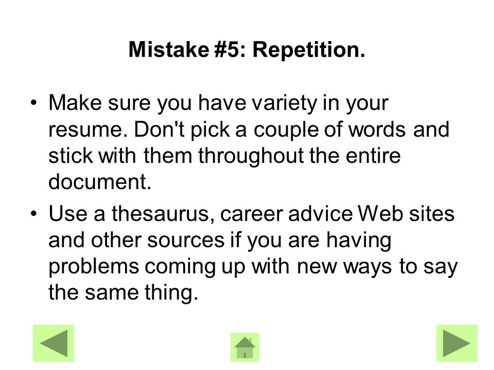 Mistake #4: Using passive language or no action words – Use your Verbs.