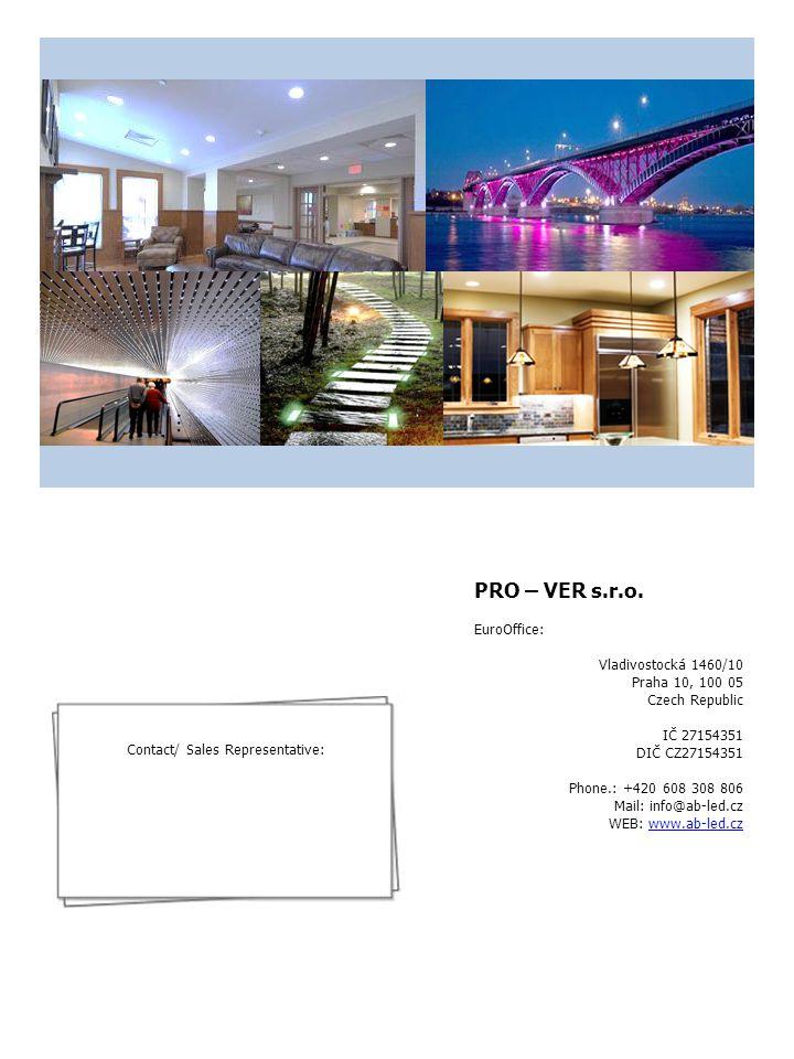 PRO – VER s.r.o. EuroOffice: Vladivostocká 1460/10 Praha 10, 100 05 Czech Republic IČ 27154351 DIČ CZ27154351 Phone.: +420 608 308 806 Mail: info@ab-l