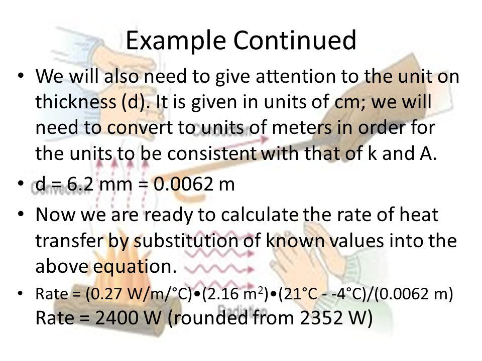 Example Continued We will also need to give attention to the unit on thickness (d).