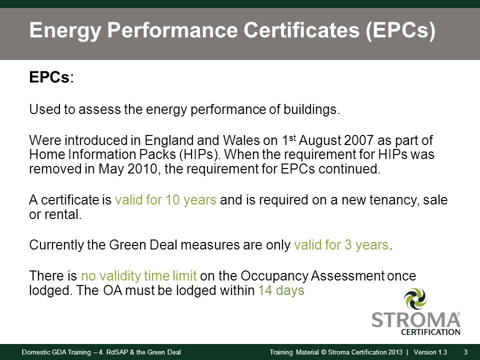 Domestic GDA Training – 4. RdSAP & the Green Deal3Training Material © Stroma Certification 2013 | Version 1.3 Energy Performance Certificates (EPCs) E