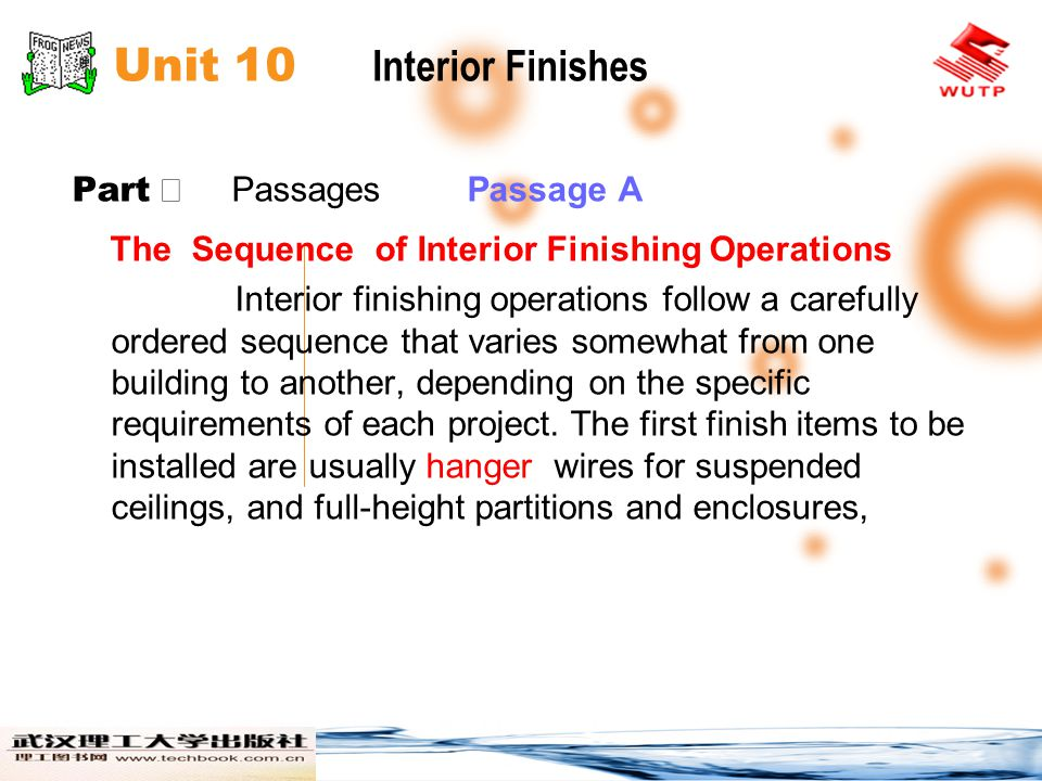 Unit 10 Interior Finishes Part Passages Passage A The Sequence of Interior Finishing Operations Interior finishing operations follow a carefully ordered sequence that varies somewhat from one building to another, depending on the specific requirements of each project.
