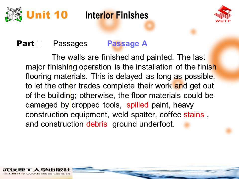 Unit 10 Interior Finishes Part Passages Passage A The walls are finished and painted. The last major finishing operation is the installation of the fi
