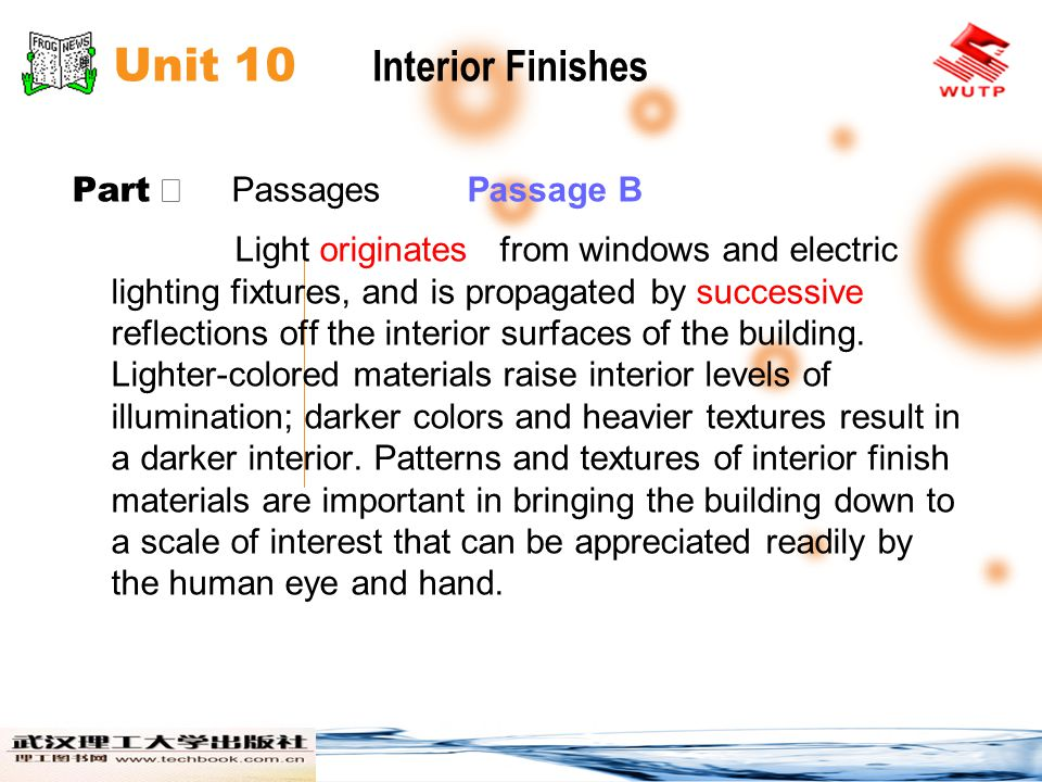 Unit 10 Interior Finishes Part Passages Passage B Light originates from windows and electric lighting fixtures, and is propagated by successive reflections off the interior surfaces of the building.