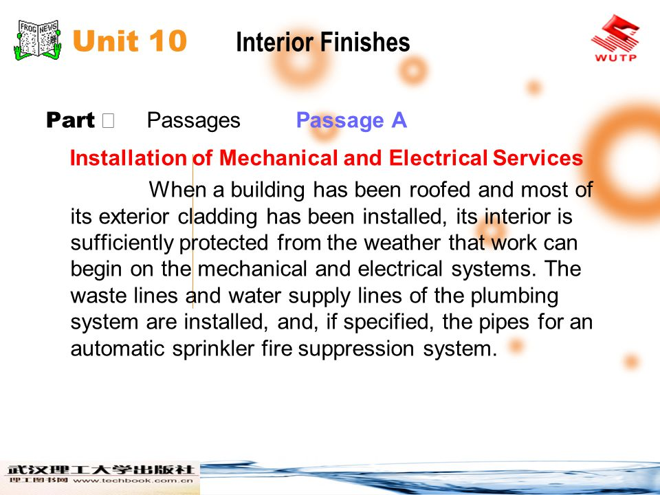Unit 10 Interior Finishes Part Passages Passage A Installation of Mechanical and Electrical Services When a building has been roofed and most of its e