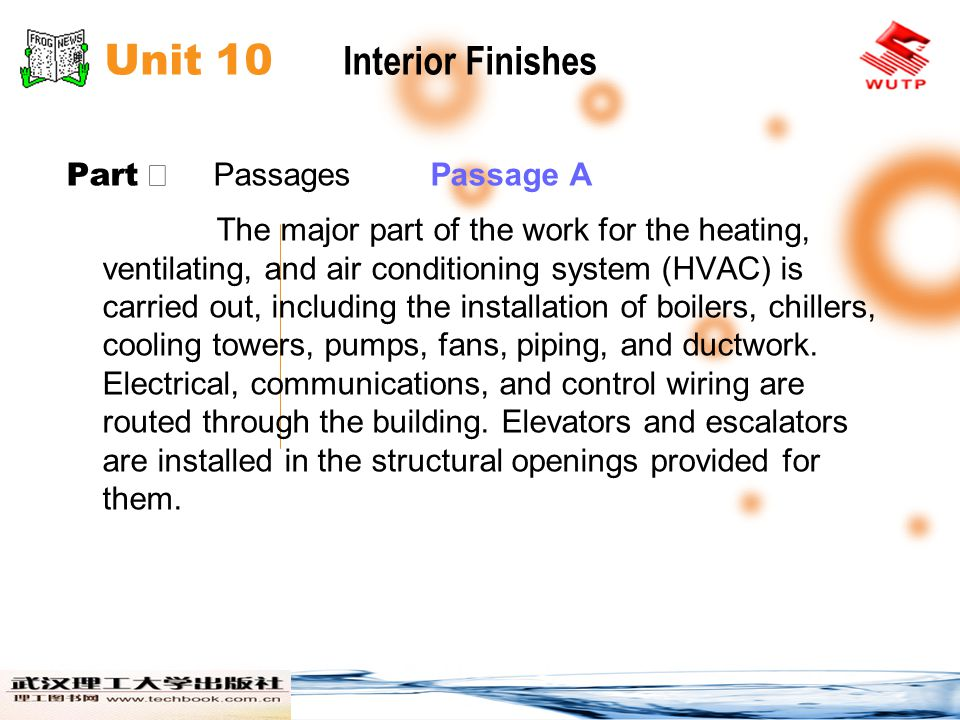 Unit 10 Interior Finishes Part Passages Passage A The major part of the work for the heating, ventilating, and air conditioning system (HVAC) is carried out, including the installation of boilers, chillers, cooling towers, pumps, fans, piping, and ductwork.
