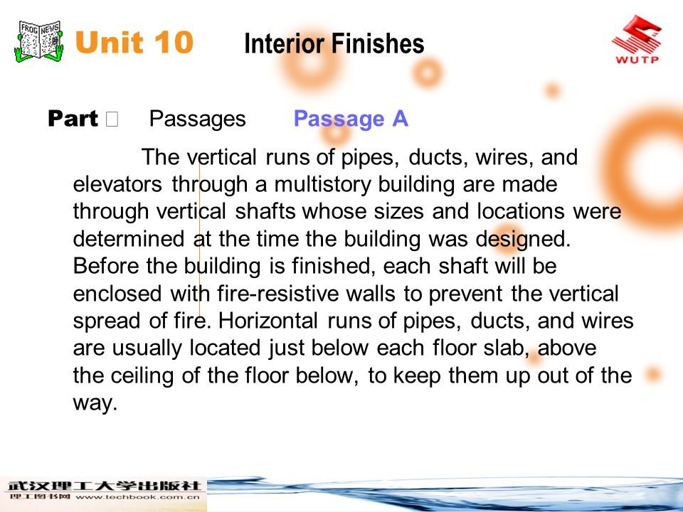 Unit 10 Interior Finishes Part Passages Passage A The vertical runs of pipes, ducts, wires, and elevators through a multistory building are made through vertical shafts whose sizes and locations were determined at the time the building was designed.
