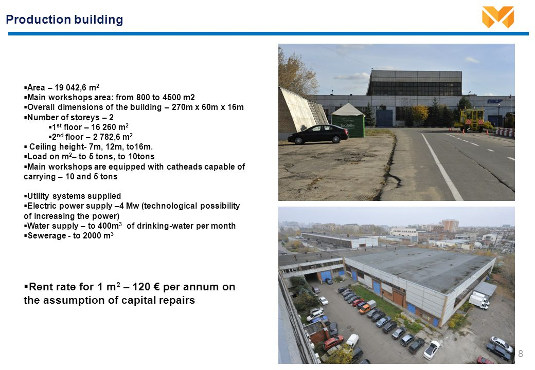 Production workshop 9 Area– 4500 m2 Ceiling height – 7m, 12m, to 16m.
