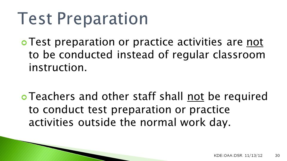 Test preparation or practice activities are not to be conducted instead of regular classroom instruction.