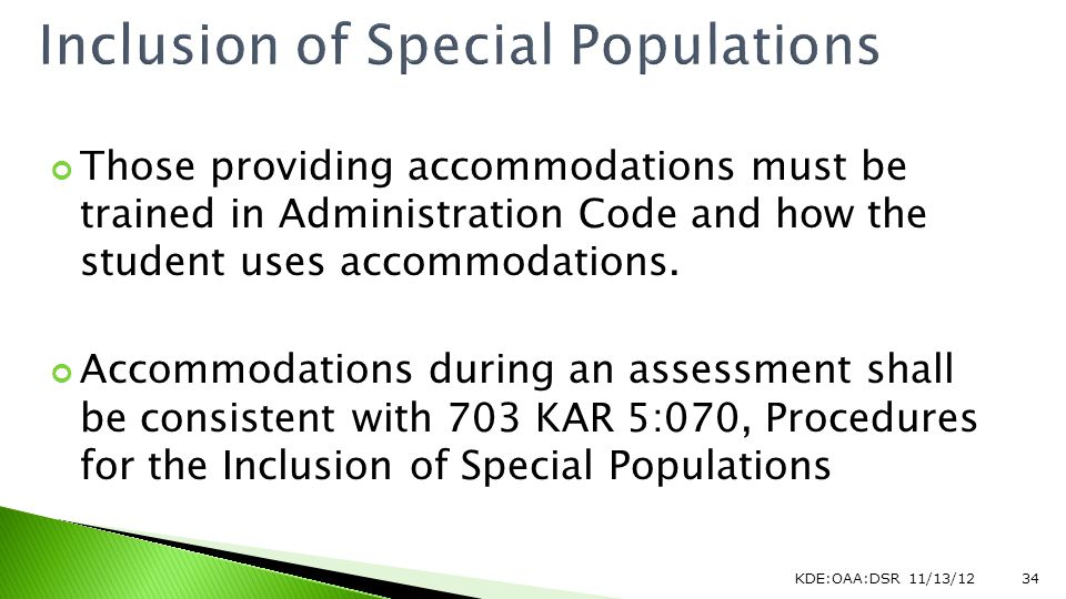 Those providing accommodations must be trained in Administration Code and how the student uses accommodations.