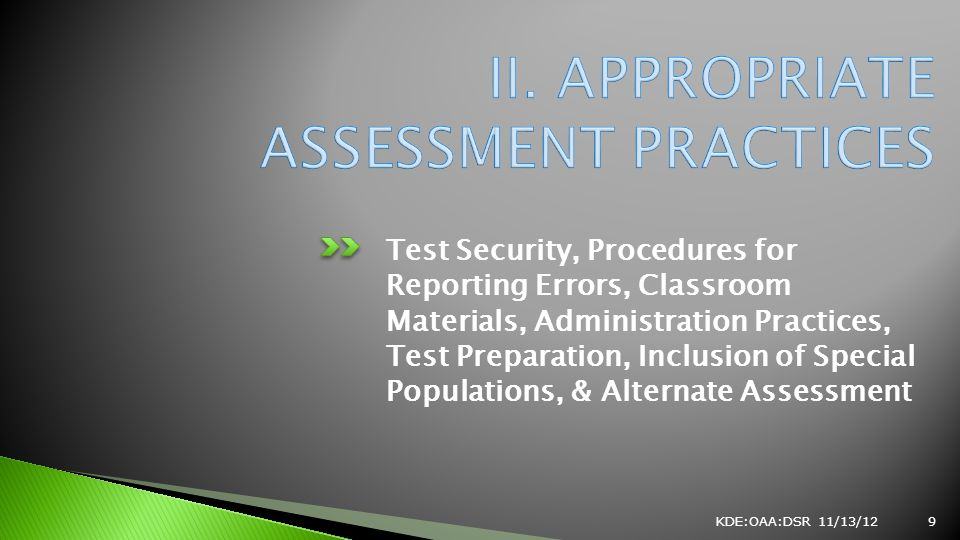 Test Security, Procedures for Reporting Errors, Classroom Materials, Administration Practices, Test Preparation, Inclusion of Special Populations, & Alternate Assessment KDE:OAA:DSR 11/13/129