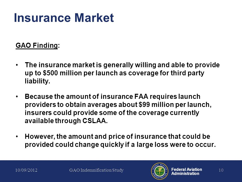 Federal Aviation Administration Insurance Market GAO Finding: The insurance market is generally willing and able to provide up to $500 million per lau