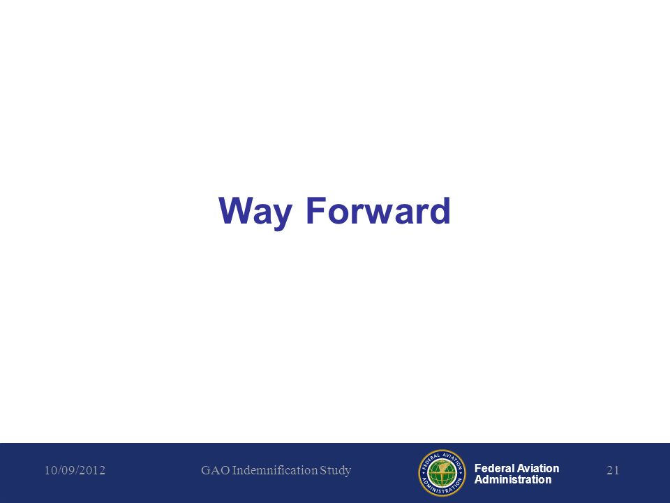 Federal Aviation Administration Way Forward 10/09/2012GAO Indemnification Study21