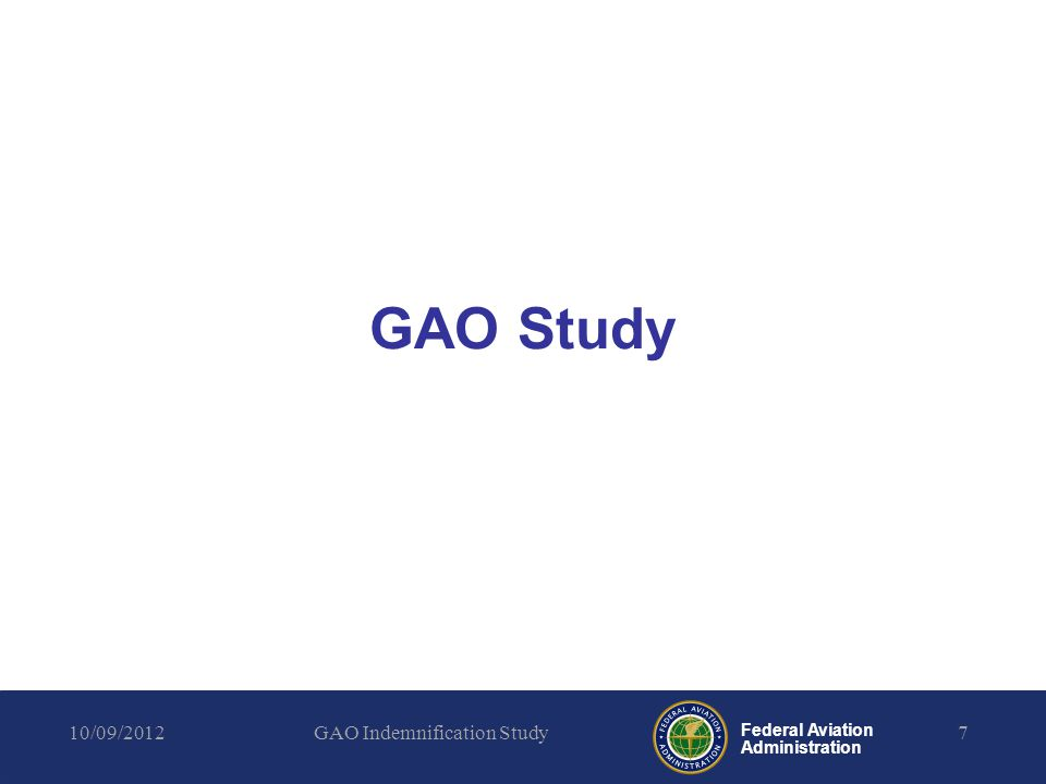 Federal Aviation Administration GAO Study 10/09/2012GAO Indemnification Study7