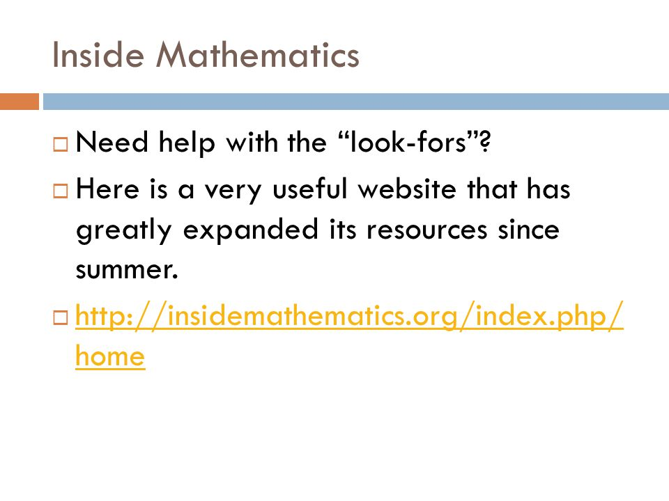 Inside Mathematics Need help with the look-fors? Here is a very useful website that has greatly expanded its resources since summer. http://insidemath