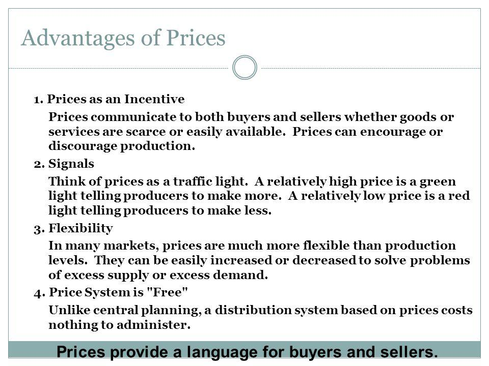 Prices provide a language for buyers and sellers. Advantages of Prices 1.