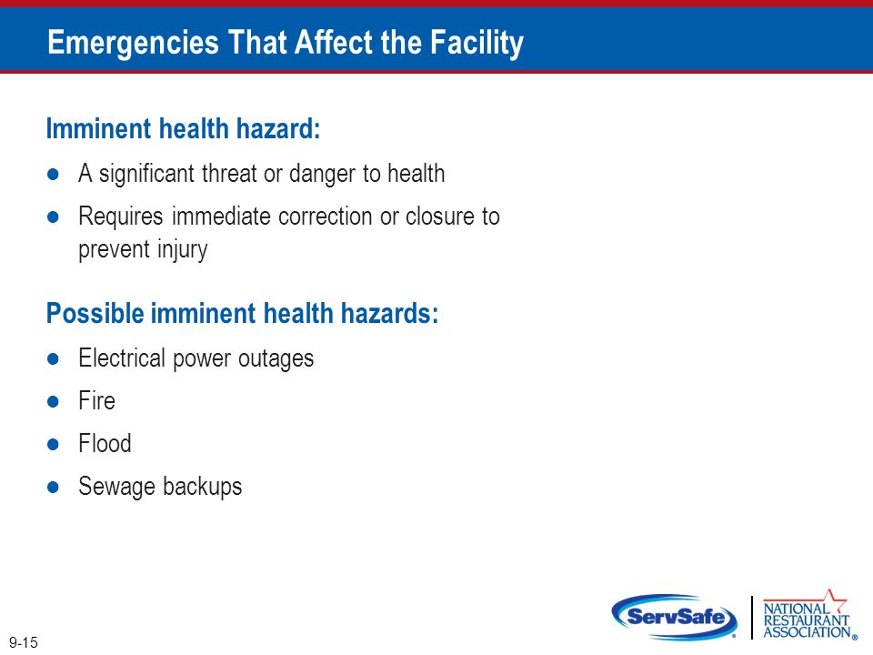 Emergencies That Affect the Facility Imminent health hazard: A significant threat or danger to health Requires immediate correction or closure to prev