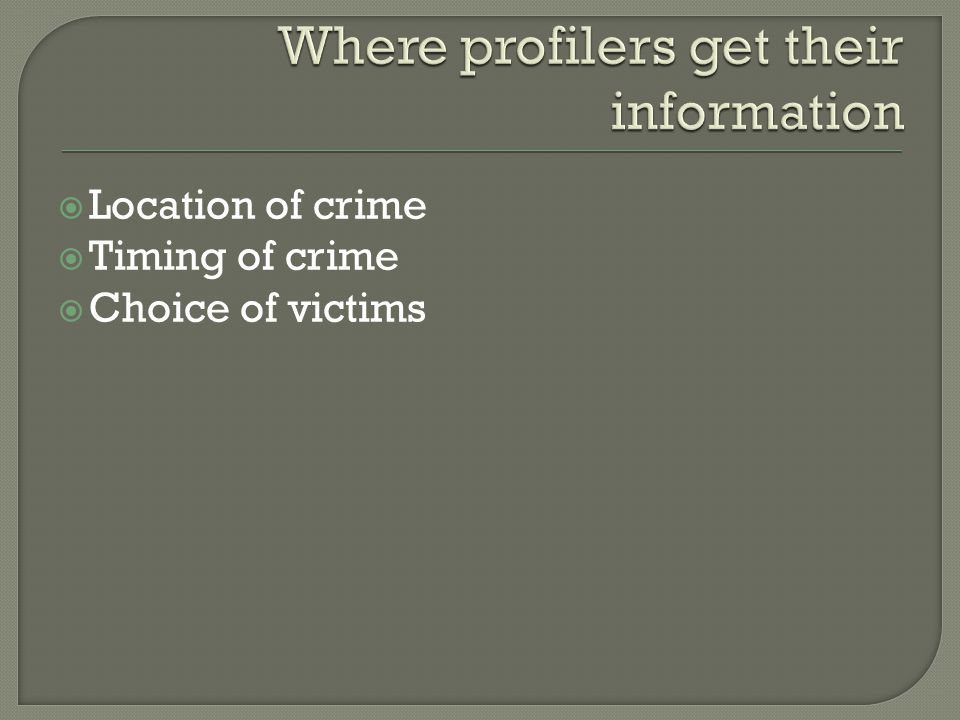 Location of crime Timing of crime Choice of victims