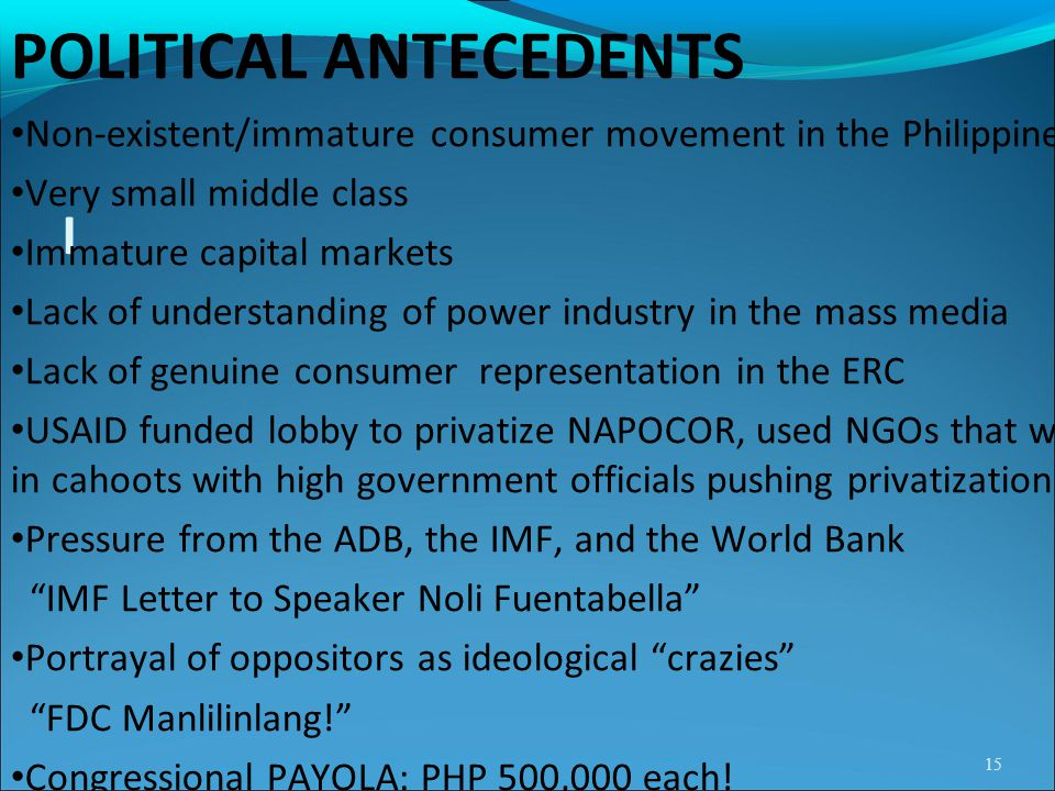 I POLITICAL ANTECEDENTS Non-existent/immature consumer movement in the Philippines Very small middle class Immature capital markets Lack of understand