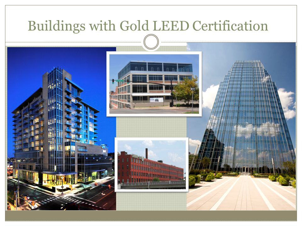 Buildings with Gold LEED Certification