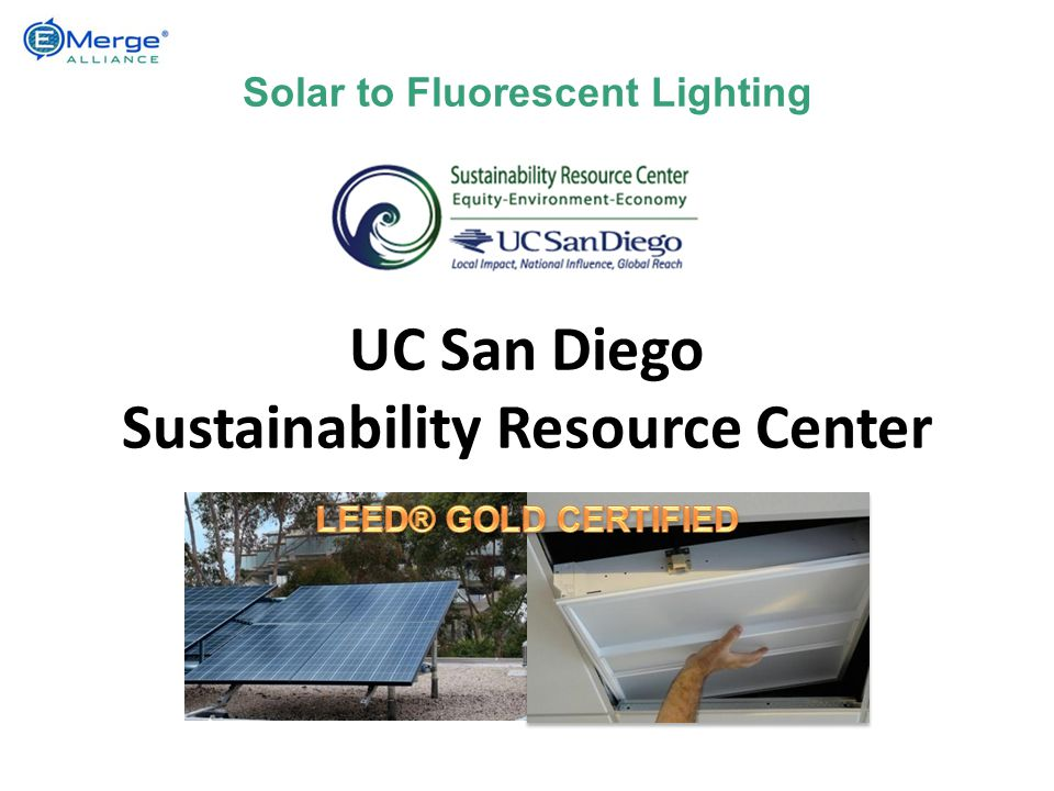 Solar to Fluorescent Lighting UC San Diego Sustainability Resource Center