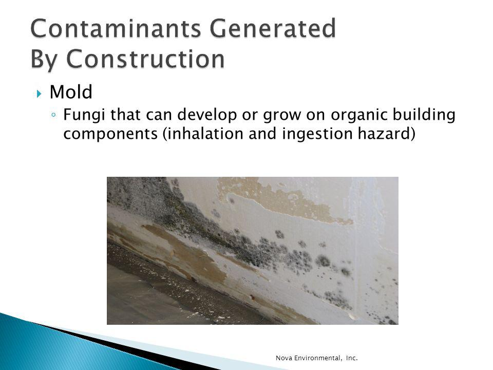 Mold Fungi that can develop or grow on organic building components (inhalation and ingestion hazard) Nova Environmental, Inc.