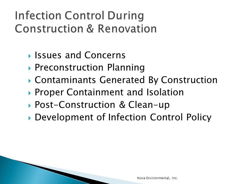 Issues and Concerns Preconstruction Planning Contaminants Generated By Construction Proper Containment and Isolation Post-Construction & Clean-up Deve