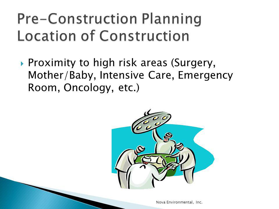 Proximity to high risk areas (Surgery, Mother/Baby, Intensive Care, Emergency Room, Oncology, etc.) Nova Environmental, Inc.