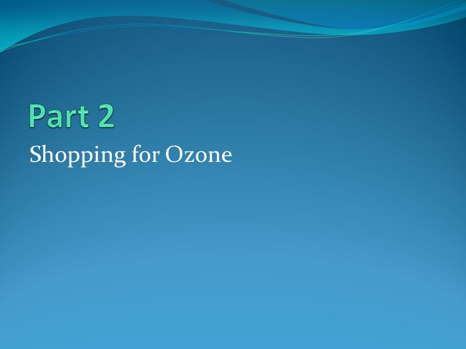 Shopping for Ozone
