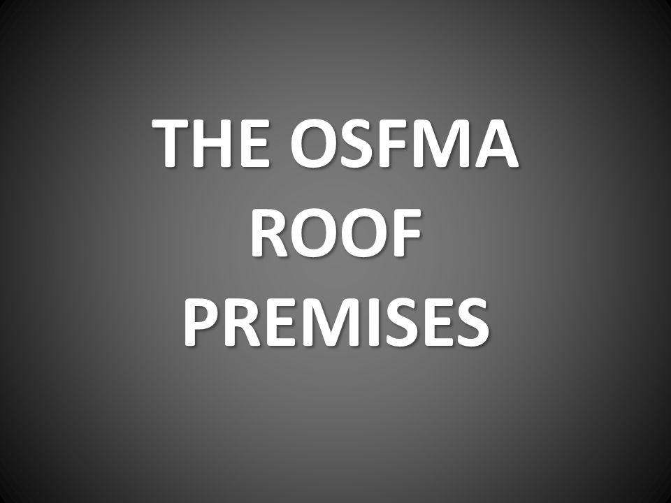 THE OSFMA ROOF PREMISES