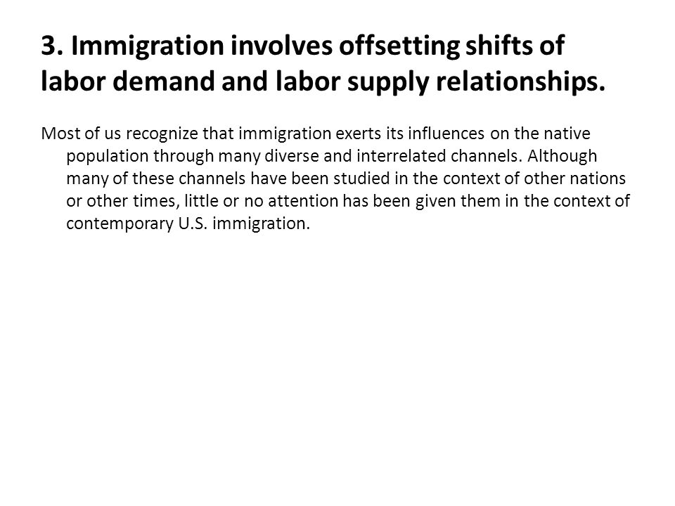 3. Immigration involves offsetting shifts of labor demand and labor supply relationships.
