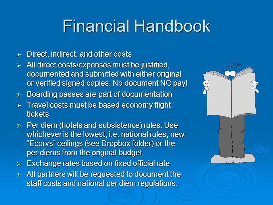 Financial Handbook Direct, indirect, and other costs Direct, indirect, and other costs All direct costs/expenses must be justified, documented and submitted with either original or verified signed copies.