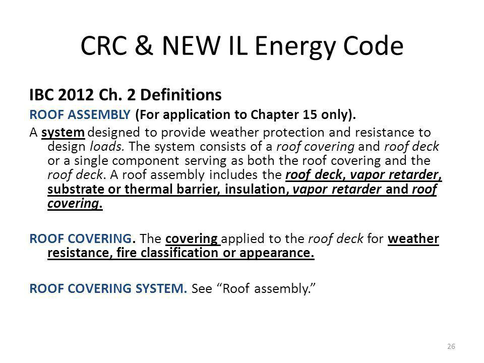 CRC & NEW IL Energy Code IBC 2012 Ch.