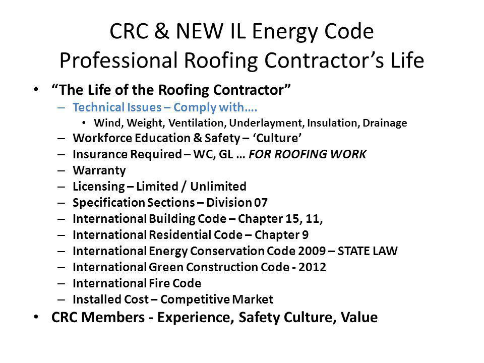 CRC & NEW IL Energy Code Professional Roofing Contractors Life The Life of the Roofing Contractor – Technical Issues – Comply with….