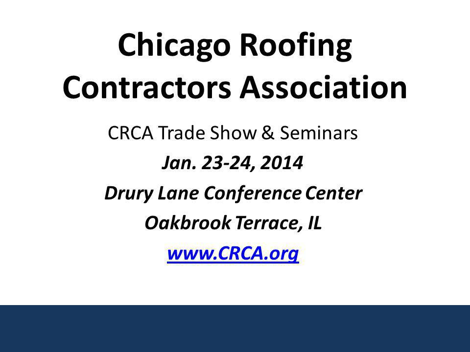 Chicago Roofing Contractors Association CRCA Trade Show & Seminars Jan.
