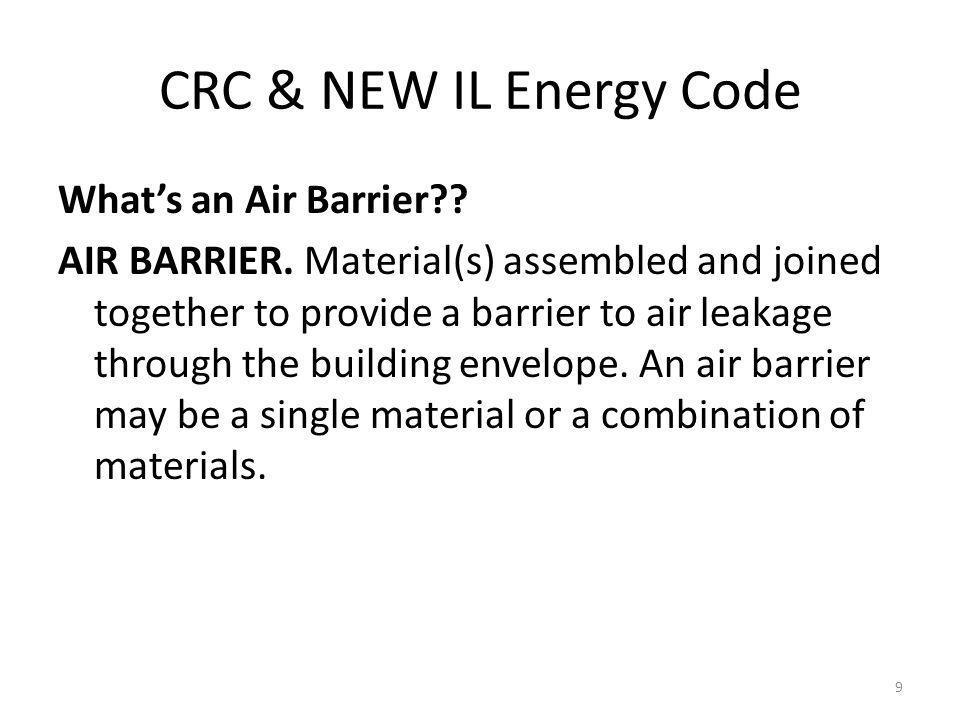 CRC & NEW IL Energy Code Whats an Air Barrier?. AIR BARRIER.