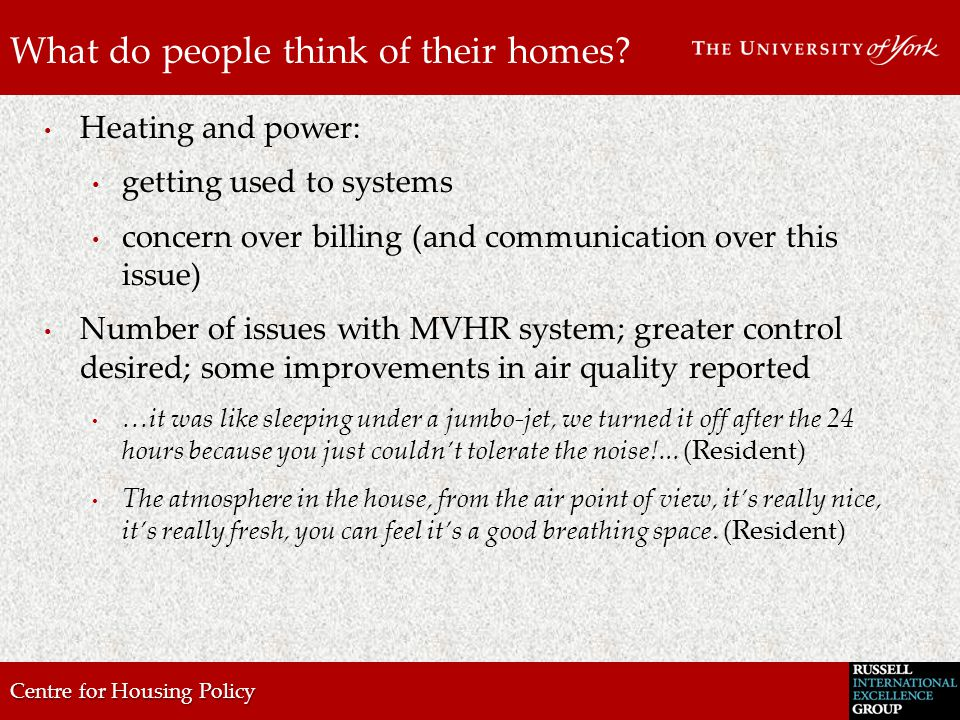 Centre for Housing Policy What do people think of their homes.